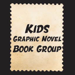Kids Graphic Novel Book Group: Join us every Wednesday at 10:30 a.m. in July and August