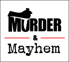 Murder & Mayhem: Last Sunday of the month at 3:00pm.