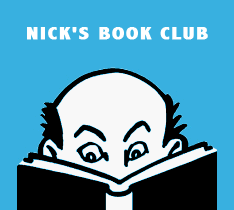 Nick's Book Club: Join us on the last Monday of the month at 6pm