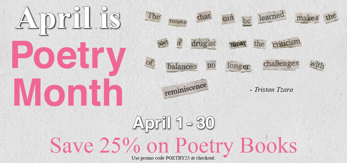 April is poetry month. Use promo code POETRY25 at checkout.