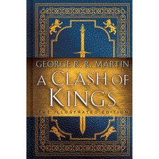 A Clash of Kings: Illustrated Edition by George R. R. Martin