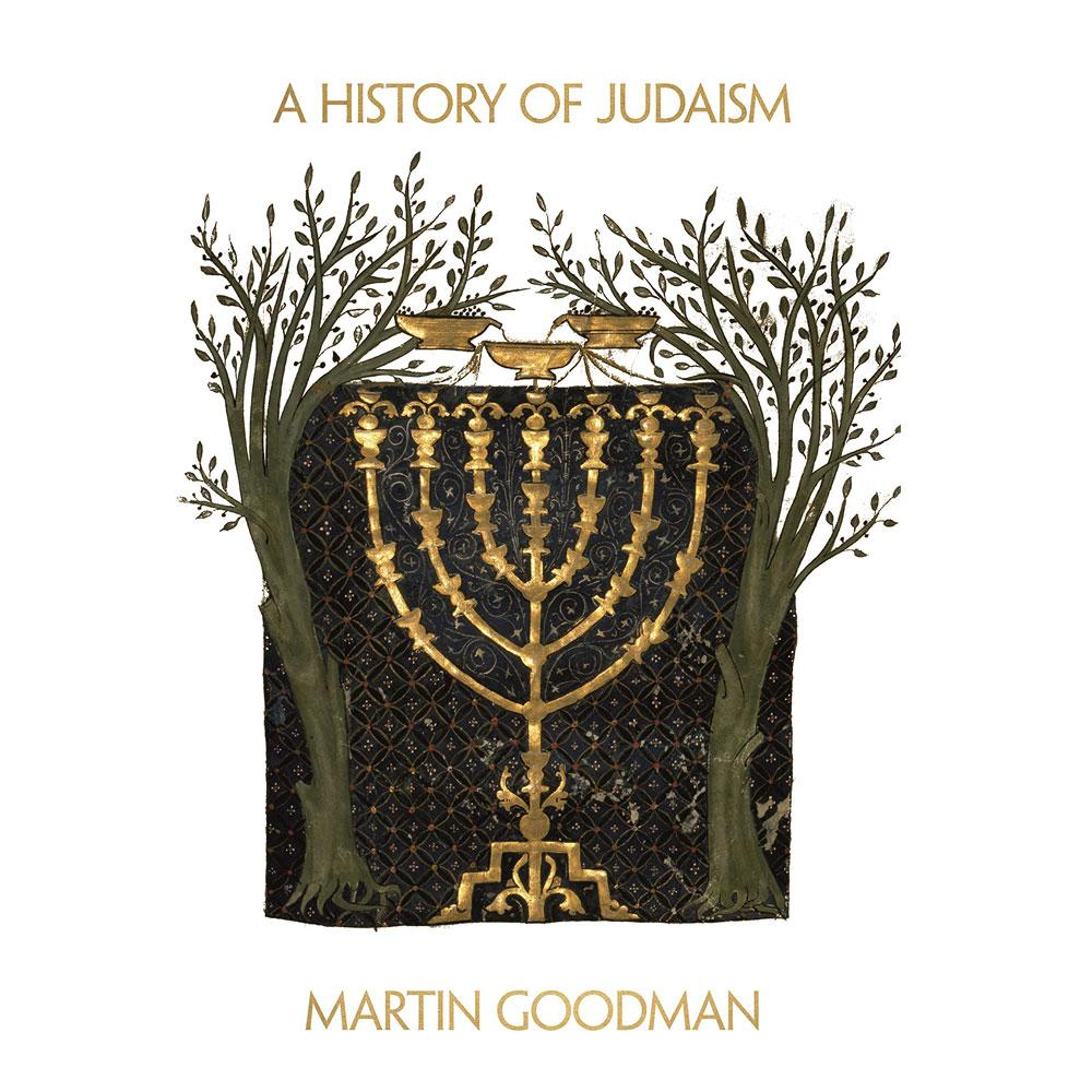 A History of Judaism by Martin Goodman