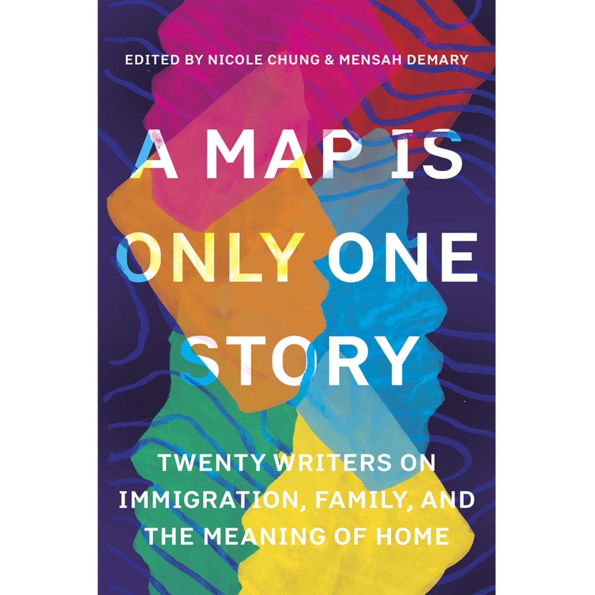 A Map is Only One Story edited by Nicole Chung and Mensah Demary