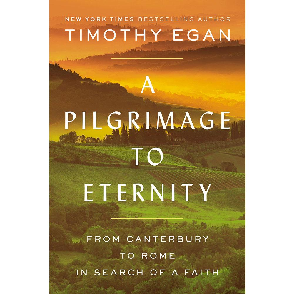 A Pilgrimage to Eternity by Timothy Egan