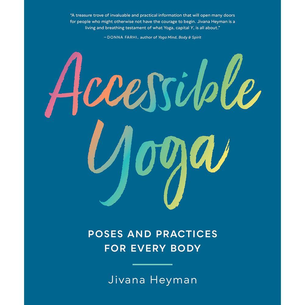 Accessible Yoga by Jivana Heyman