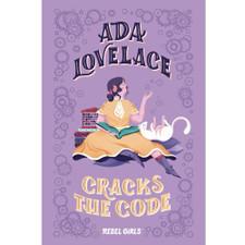 Ada Lovelace Cracks the Code by Rebel Girls and Maina Muun