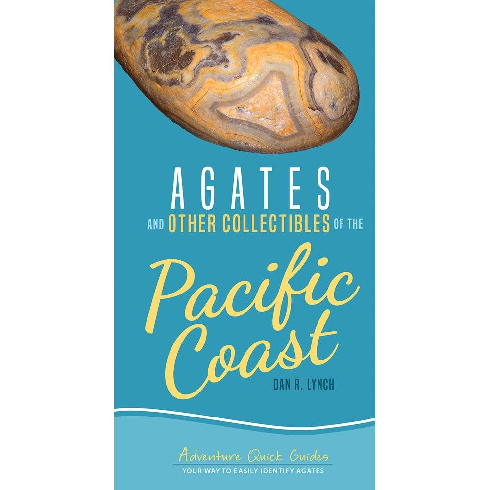 Agates and Other Collectibles of the Pacific Coast by Dan R. Lynch