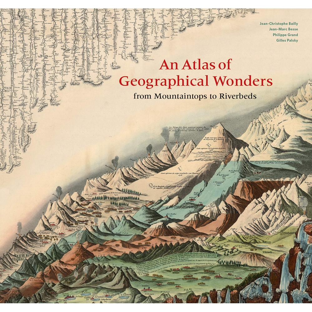 An Atlas of Geographical Wonders by Gilles Palsky