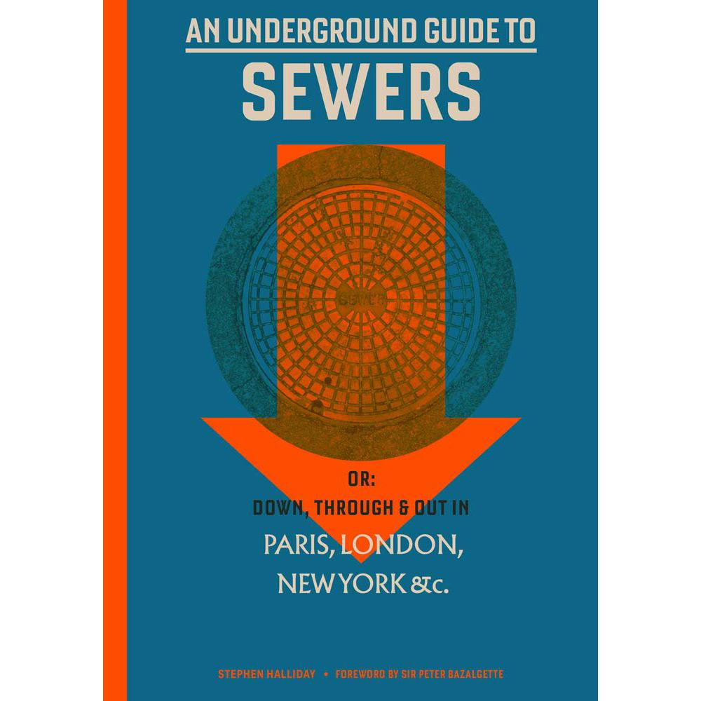 An Underground Guide to Sewers by Stephen Halliday