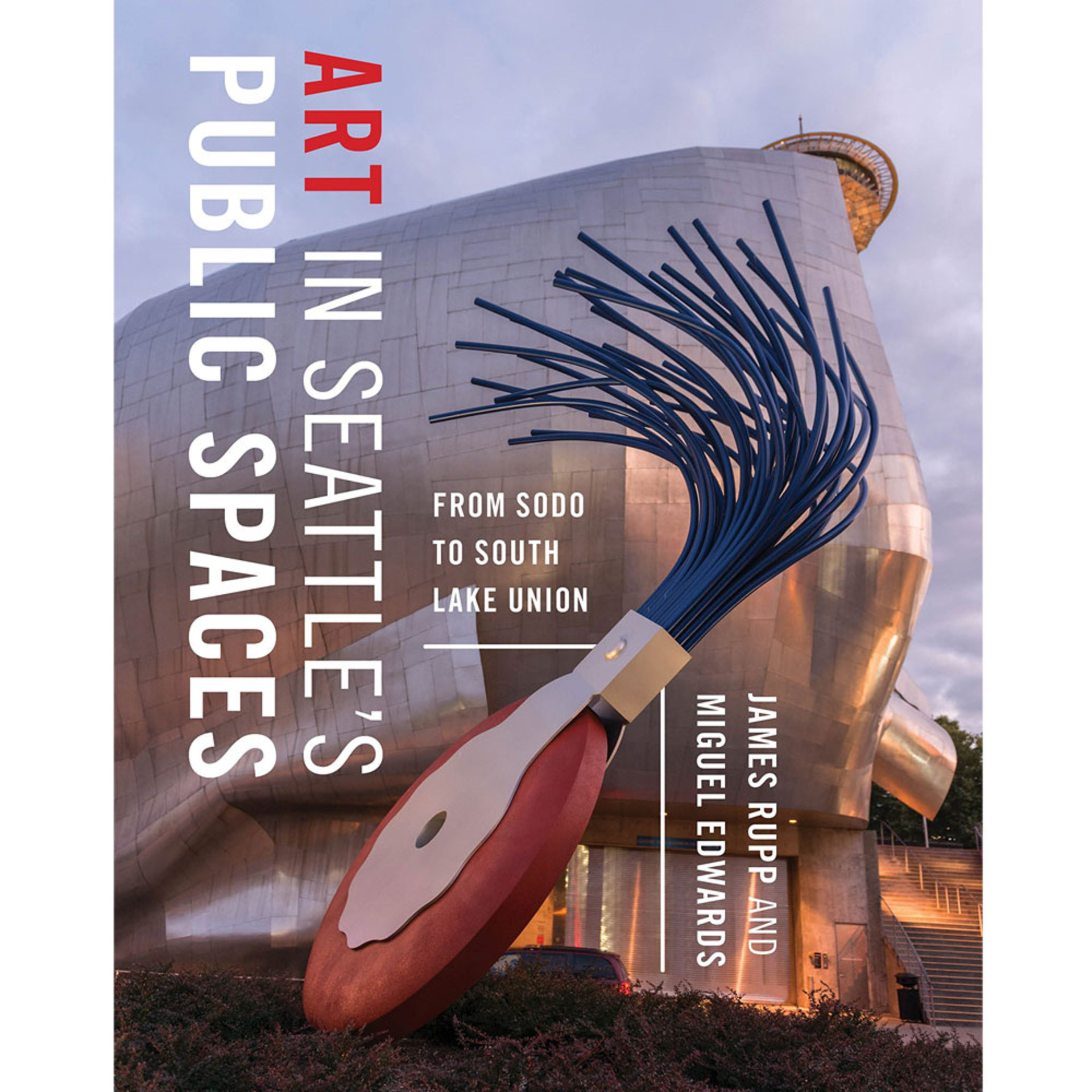 Art in Seattle's Public Spaces by James M. Rupp and Miguel Edwards