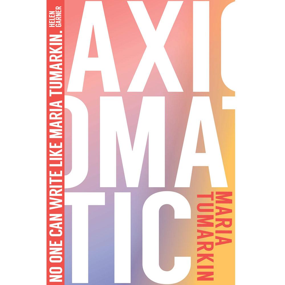 Axiomatic by Maria Tumarkin