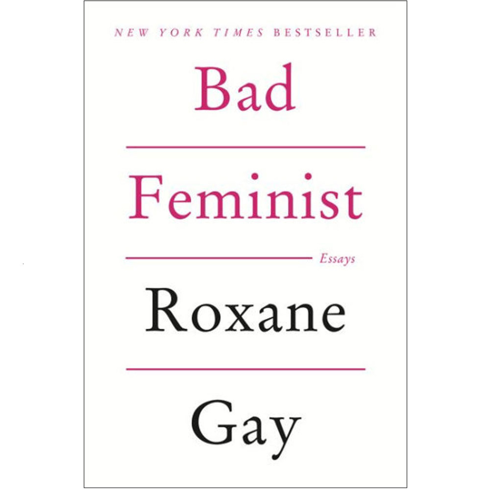 Bad Feminist: Essays by Roxane Gay