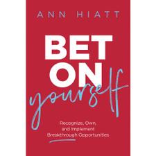 Bet On Yourself by Ann Hiatt