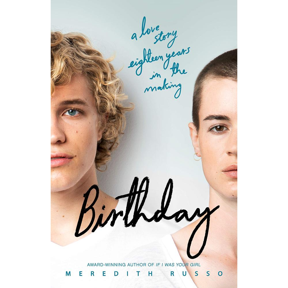Birthday: A Love Story Eighteen Years in the Making by Meredith Russo