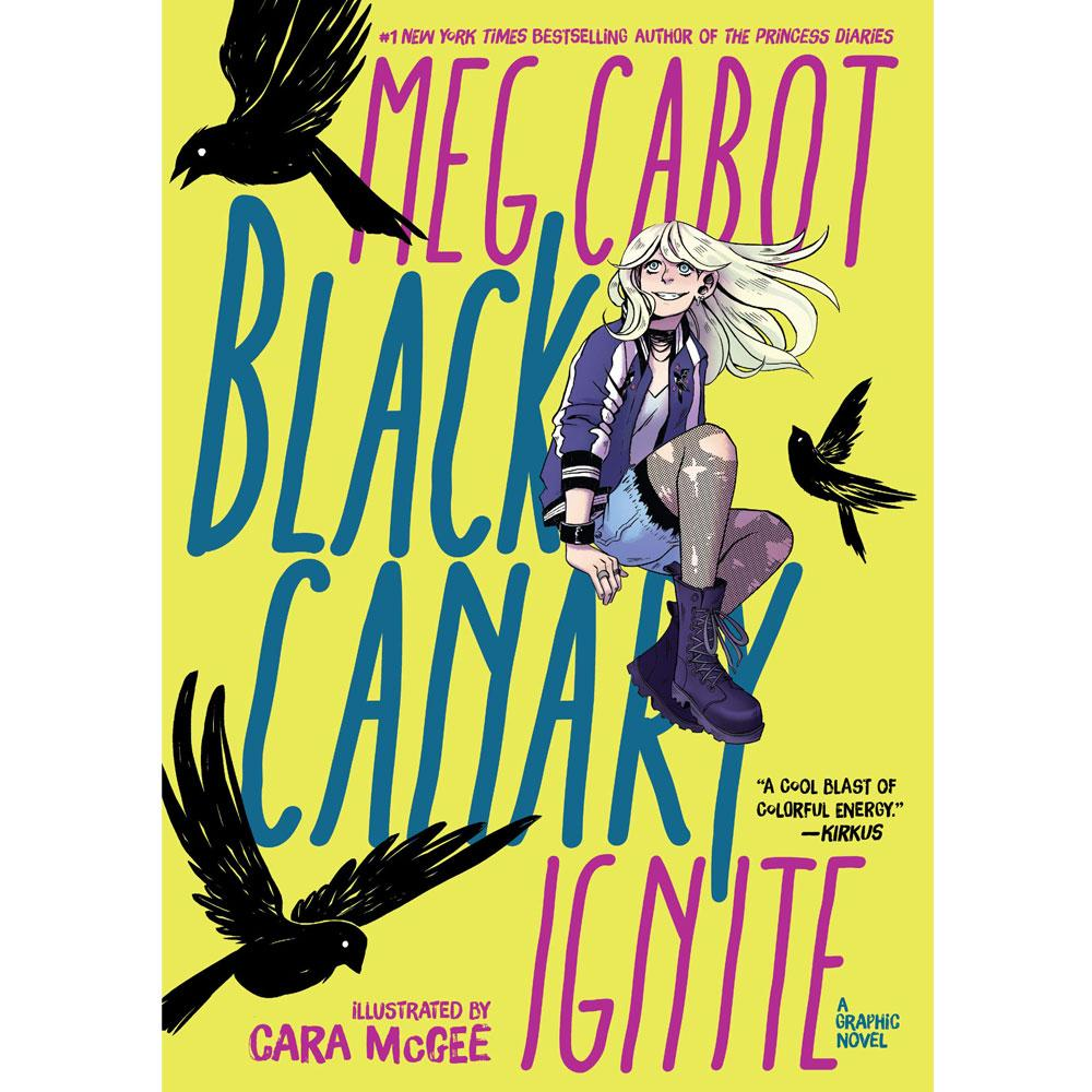 Black Canary: Ignite by Meg Cabot & Cara McGee