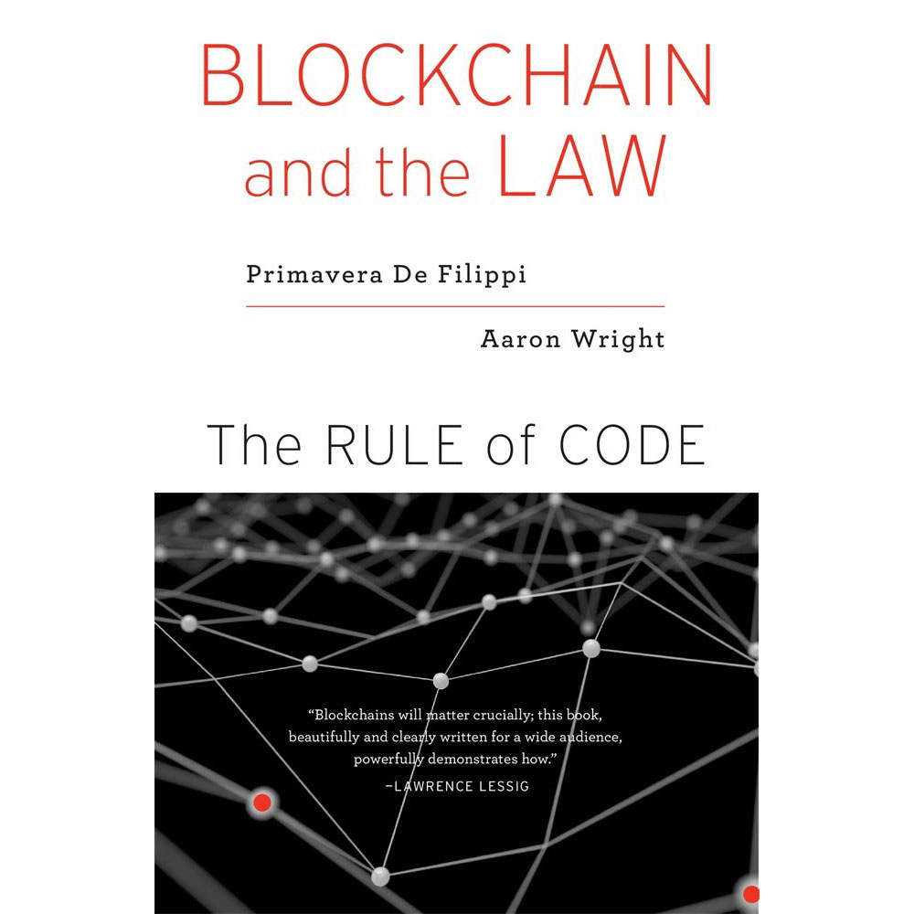 Blockchain and the Law by Primavera De Filippi and Aaron Wright