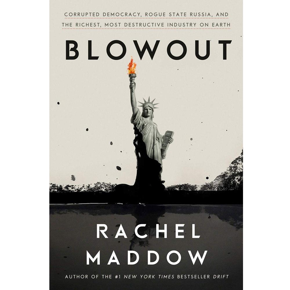 Blowout by Rachel Maddow