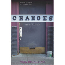 Changes: In a Little Gay Bar by Nick DiMartino