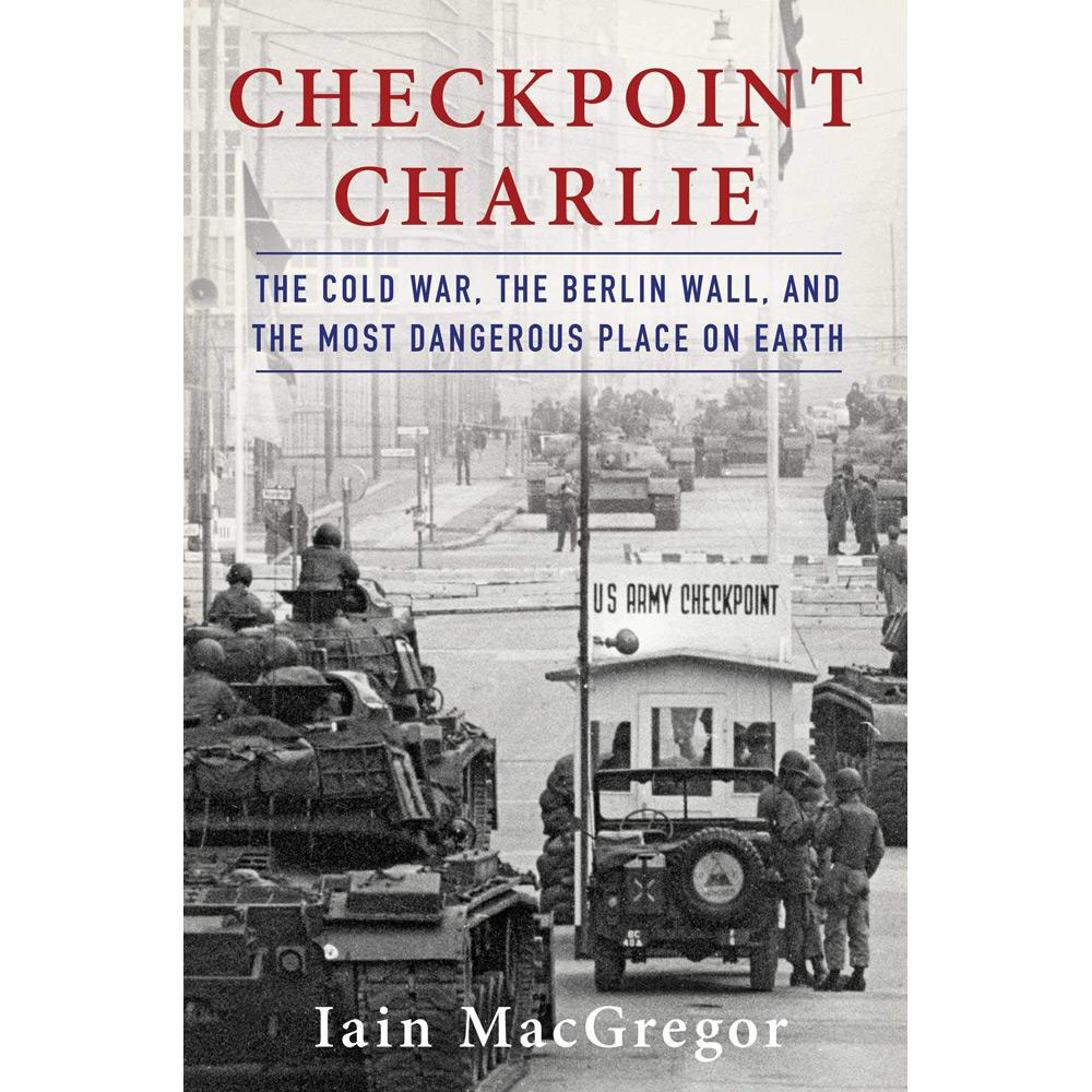 Checkpoint Charlie by Iain MacGregor