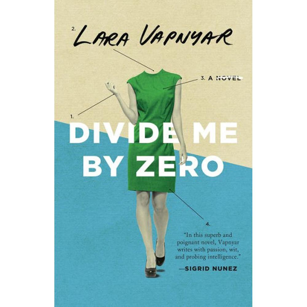 Divide Me By Zero by Lara Vapnyar - University Book Store