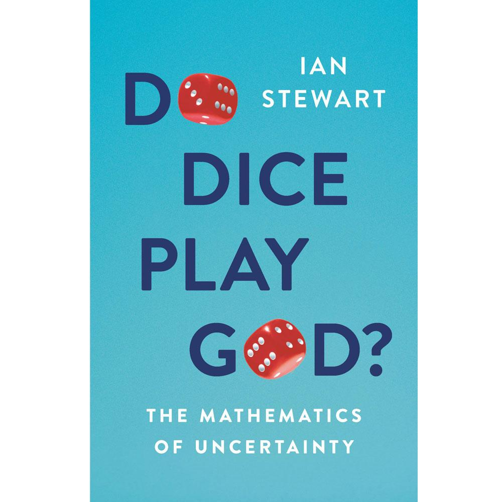 Do Dice Play God?: The Mathematics of Uncertainty by Ian Stewart