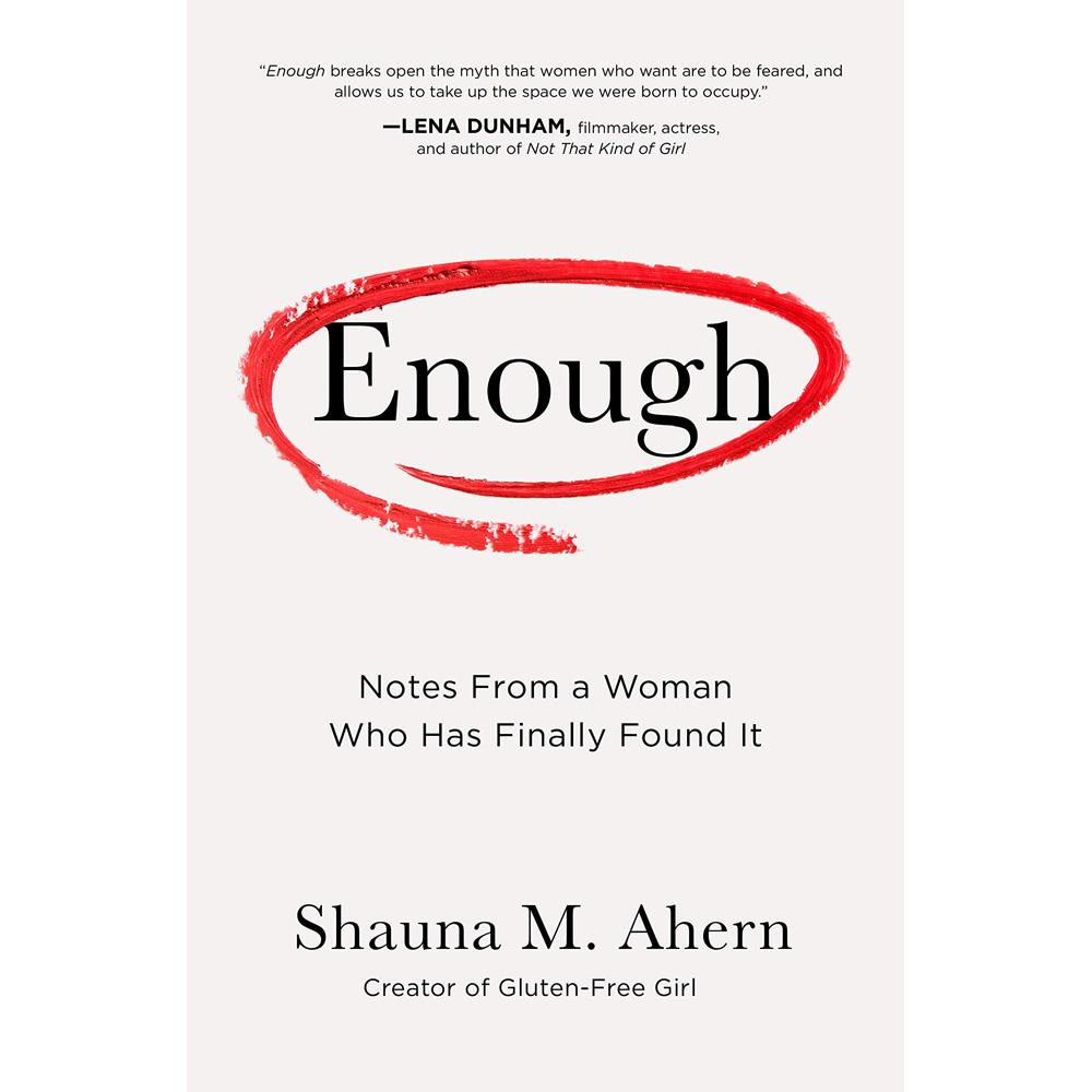 Enough Notes From a Woman Who Has Finally Found It by Shauna M. Ahern - University Book Store