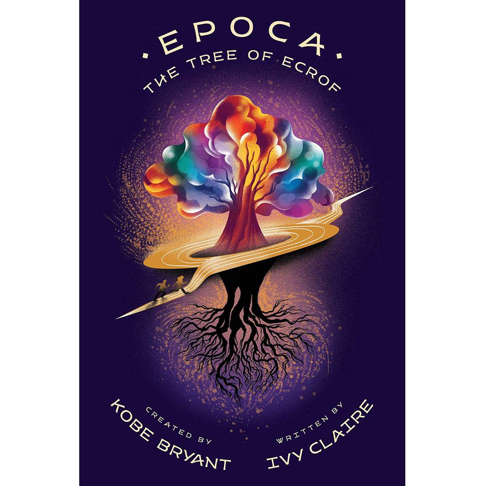 Epoca: The Tree of Ecrof by Kobe Bryant and Ivy Claire