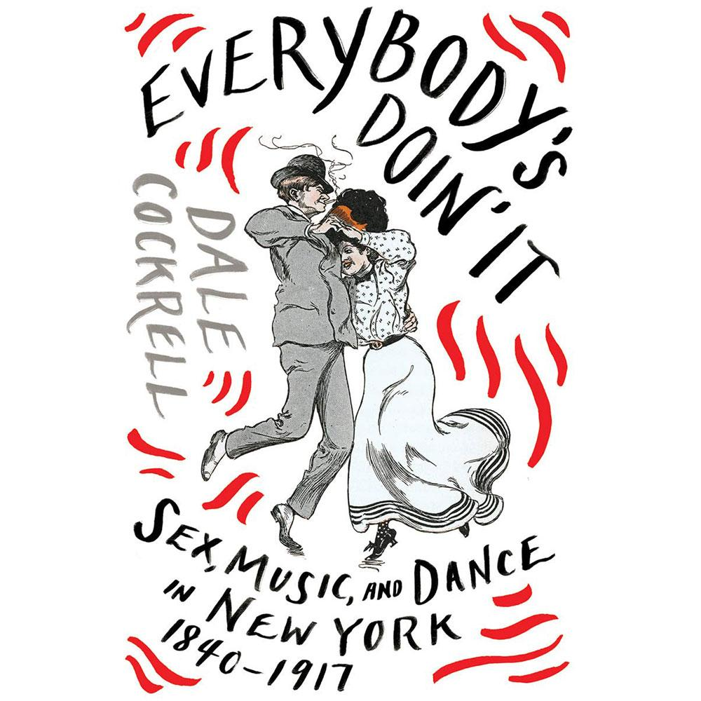 Everybody's Doin' It by Dale Cockrell