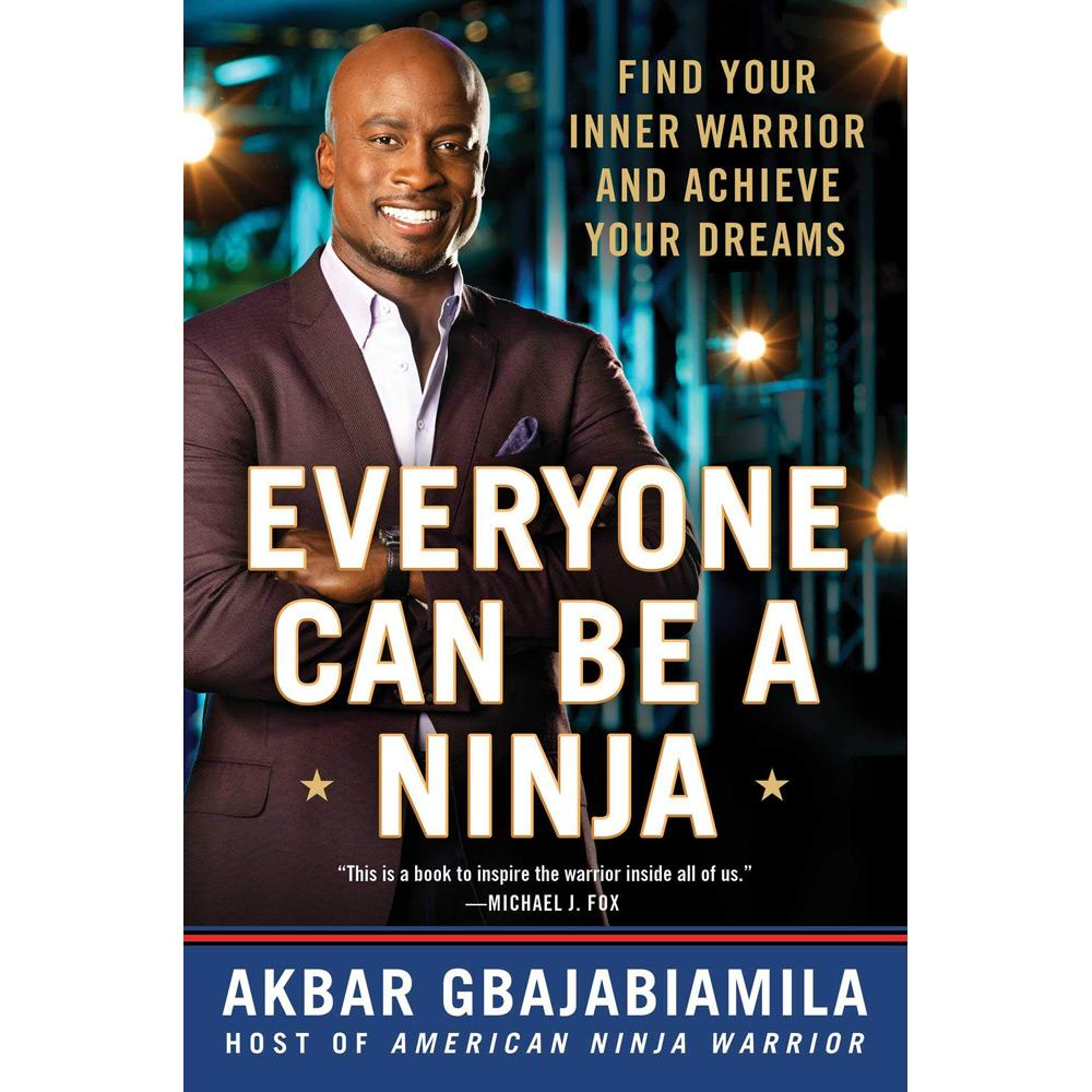 Everyone Can Be a Ninja by Akbar Gbajabiamila