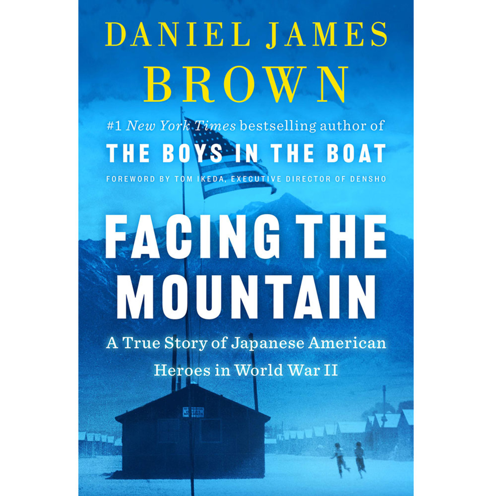 Facing the Mountain: A True Story of Japanese American Heroes in World War II by Daniel James Brown