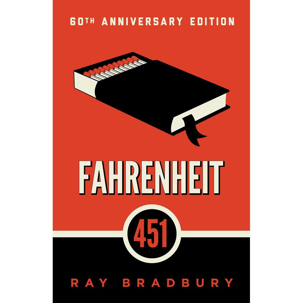 Fahrenheit 451: 60th Anniversary Edition by Ray Bradbury