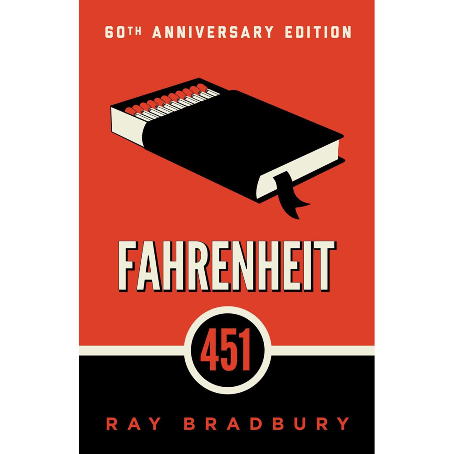 Fahrenheit 451: 60th Anniversary Edition by Ray Bradbury