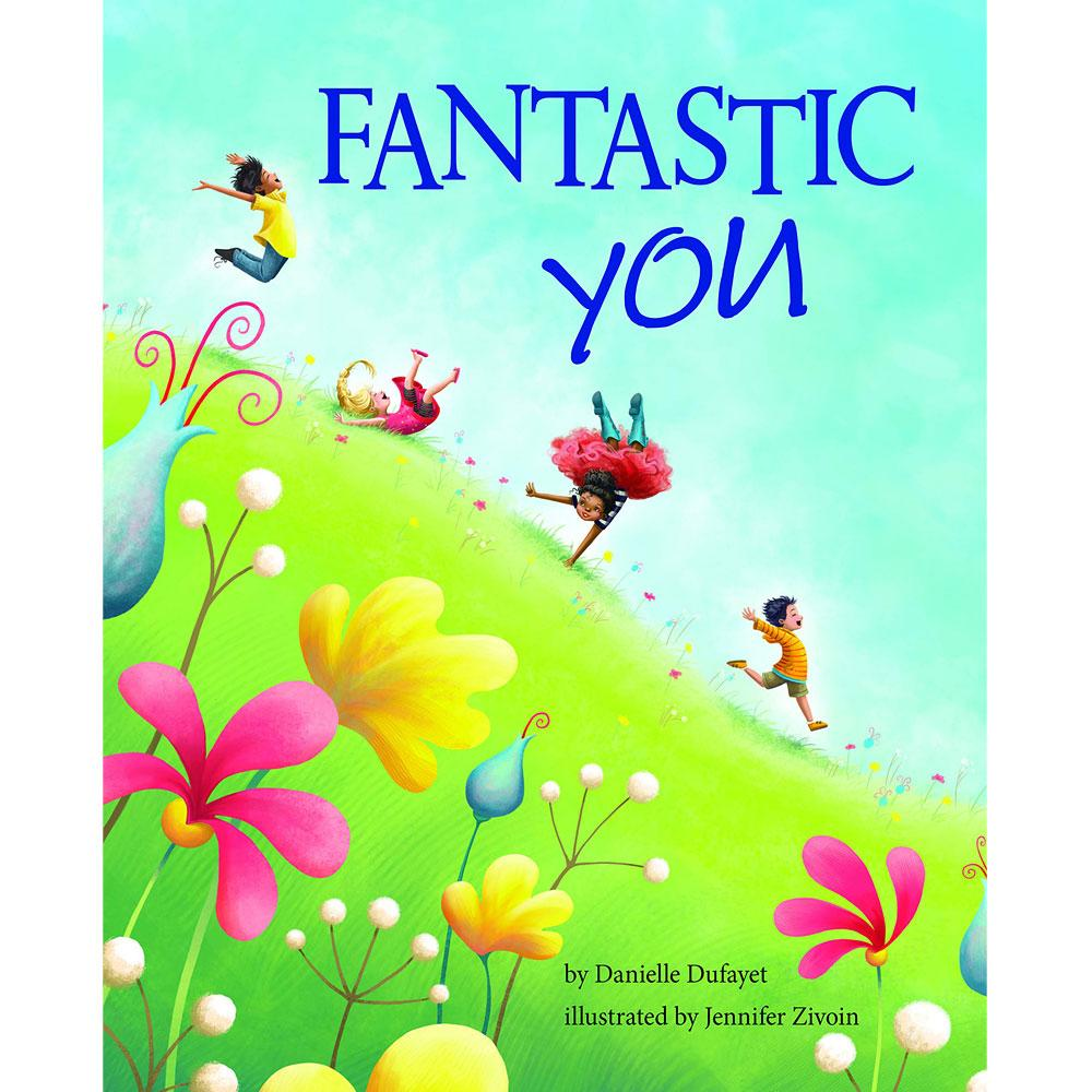 Fantastic You by Danielle Dufayet and Jennifer Zivoin