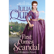 First Comes Scandal: A Bridgerton Prequel by Julia Quinn