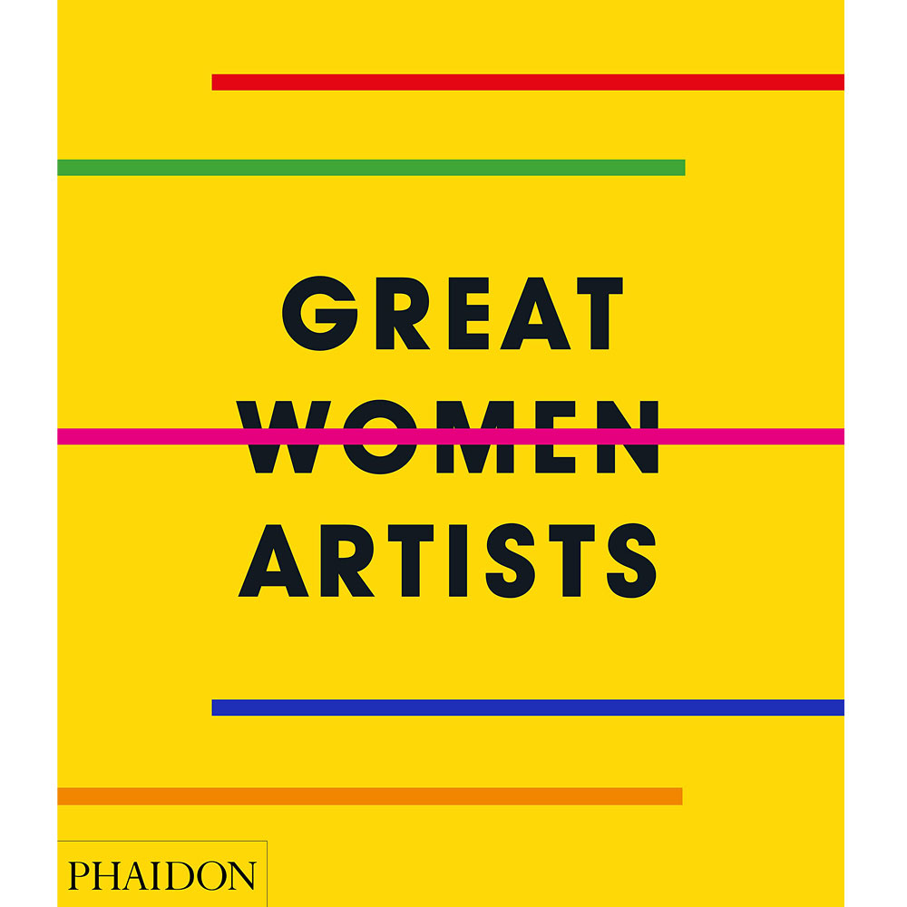 Great Women Artists by Phaidon Editors