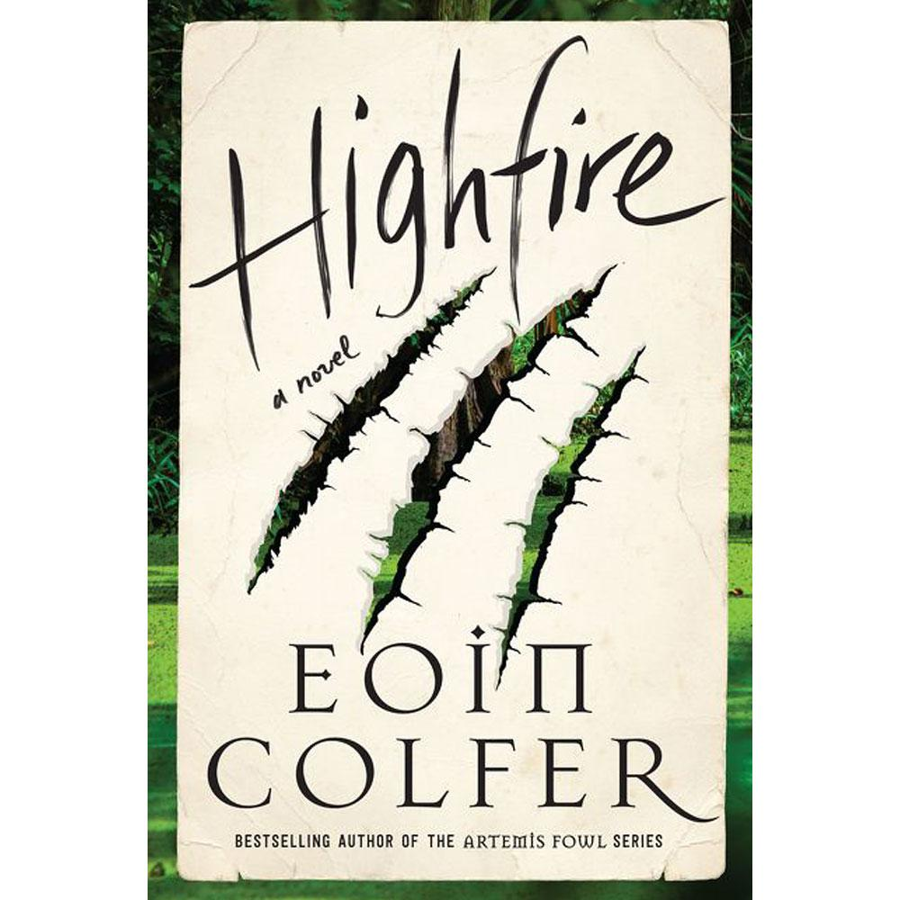 Highfire: A Novel by Eoin Colfer