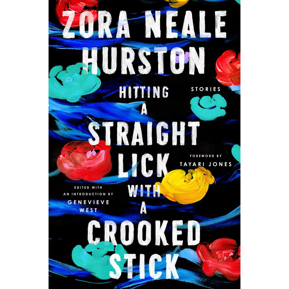 Hitting a Straight Lick with a Crooked Stick by Zora Neale Hurston