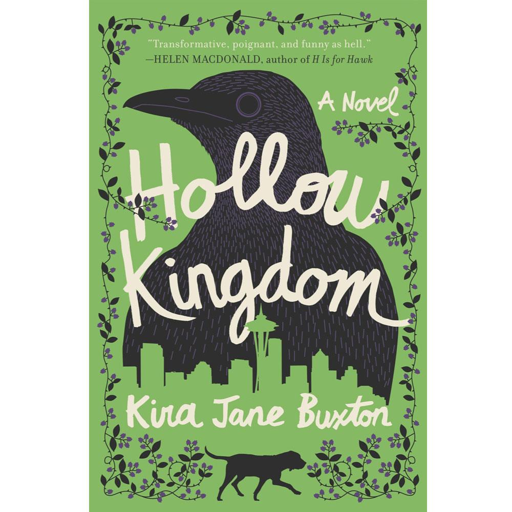 Hollow Kingdom by Kira Jane Buxton