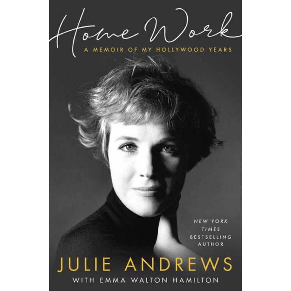 Home Work: A Memoir of My Hollywood Years by Julie Andrews - University Book Store