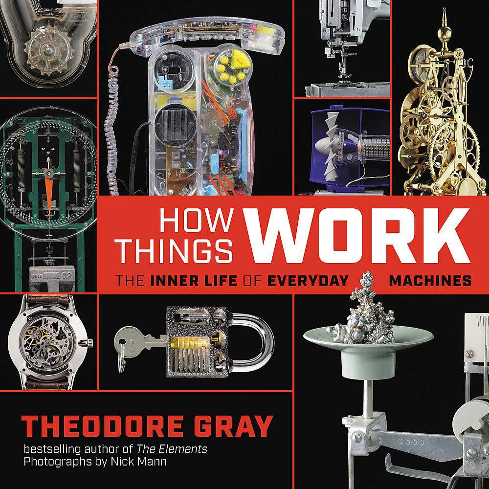 How Things Work by Theodore Gray