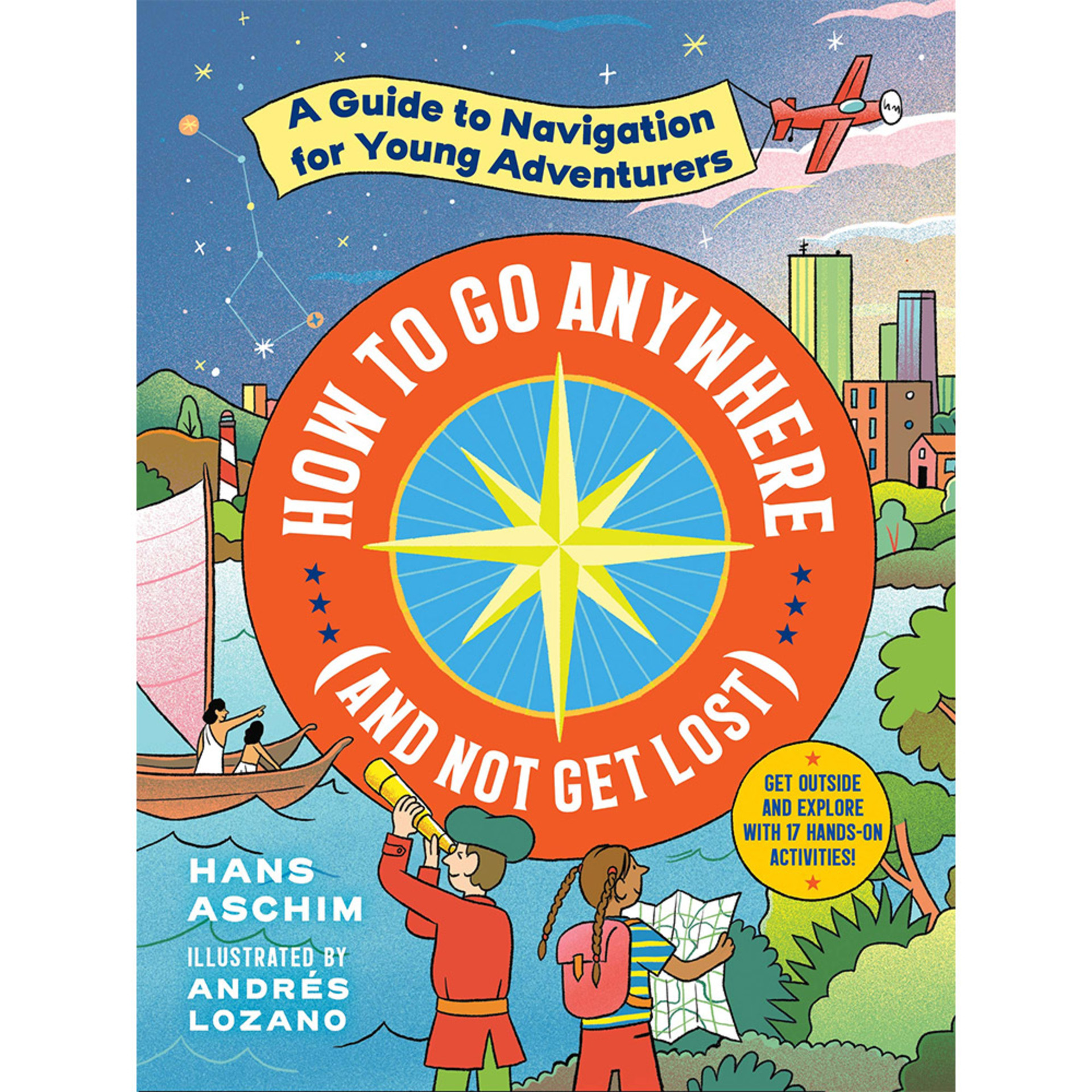 How to Go Anywhere (and Not Get Lost) by Hans Aschim