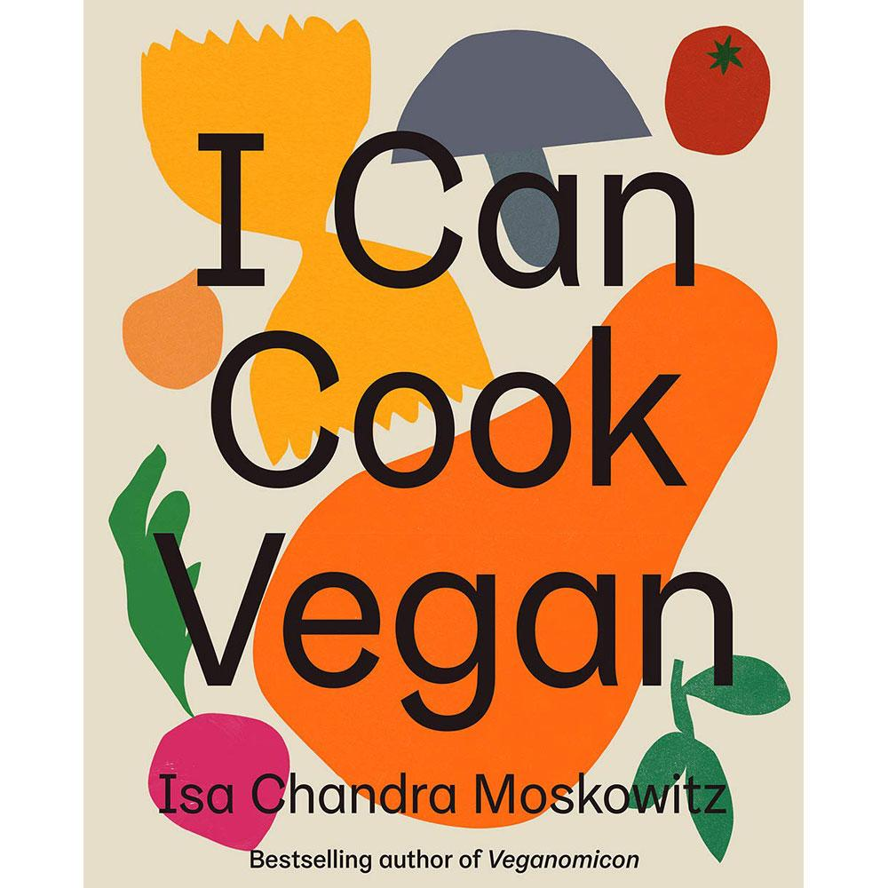 I Can Cook Vegan by Isa Chandra Moskowitz