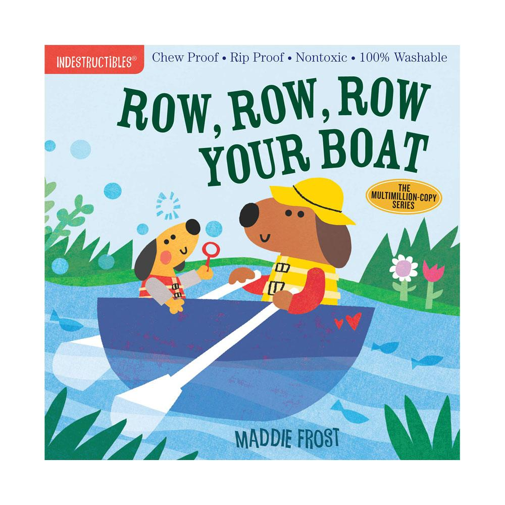 Indestructibles: Row, Row, Row Your Boat by Maddie Frost