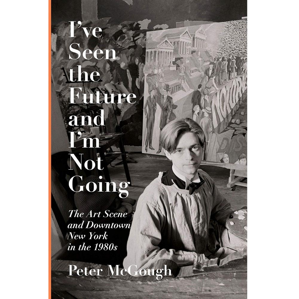 I've Seen the Future and I'm Not Going by Peter McGough