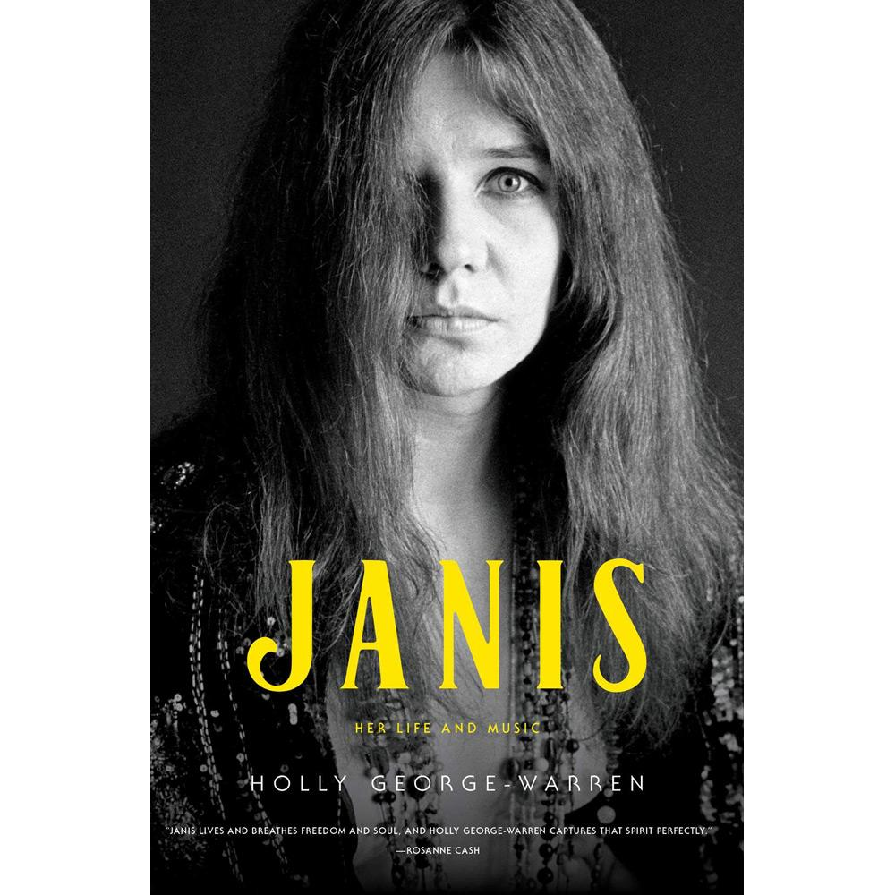 Janis: Her Life and Music by Holly George-Warren