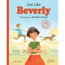 Just Like Beverly: A Biography of Beverly Cleary by Vicki Conrad and David Hohn