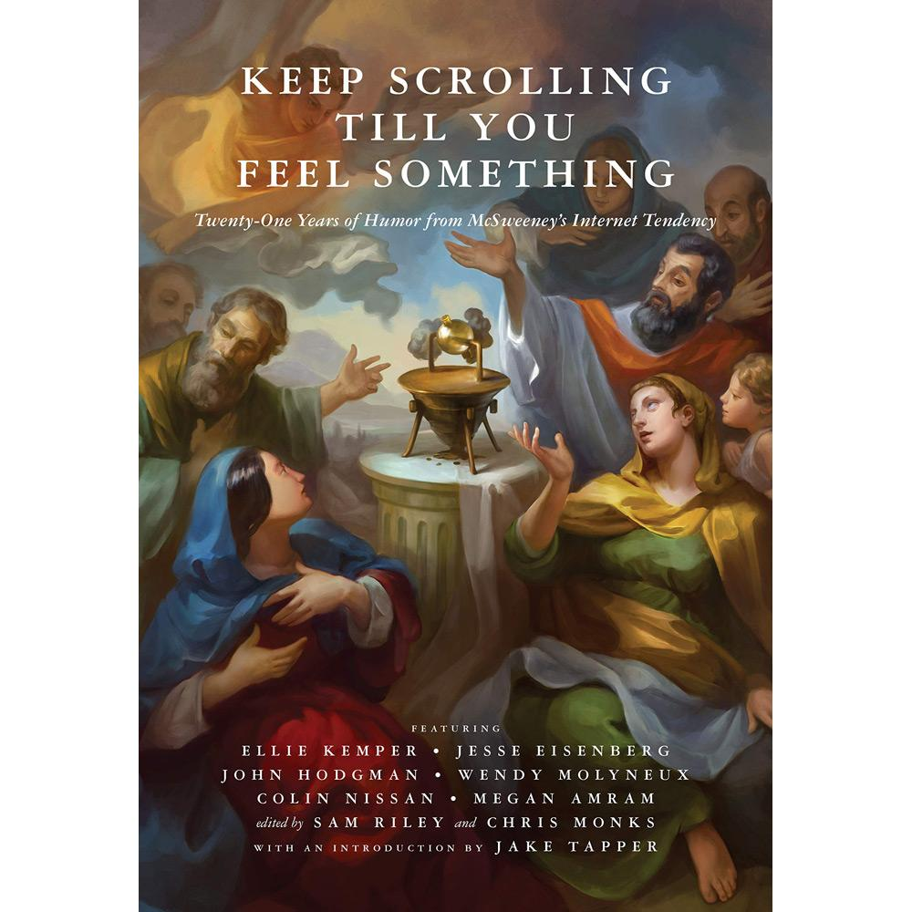 Keep Scrolling Till You Feel Something by Chris Monks