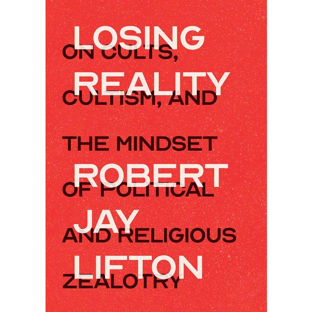 Losing Reality by Robert Jay Lifton