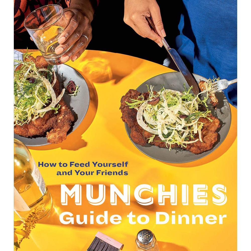 MUNCHIES Guide to Dinner by Editors of MUNCHIES