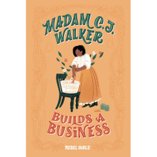 Madam C.J. Walker Builds a Business by Rebel Girls and Salini Perera
